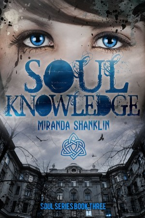 Soul Knowledge by Miranda Shanklin Book Three